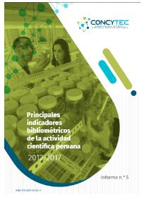 Principales indicadores de la actividad científica peruana 2012-2017